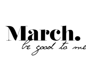 march, good, and quote image