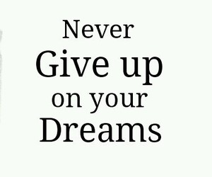 dreams, never, and phrase image