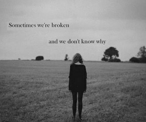 broken, sad, and quote image