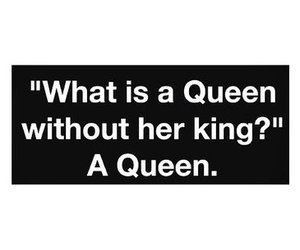 Queen, life, and quote image