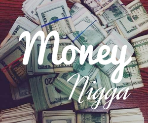 money, nigga, and rich image