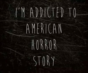american horror story, ahs, and addicted image