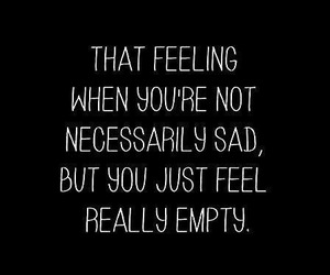 sad, empty, and quotes image