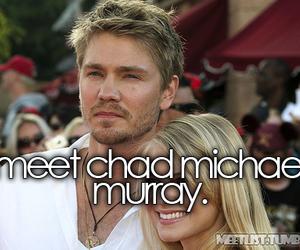 meet, chad michael murray, and list image