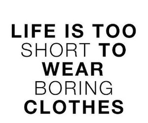 clothes, life, and quote image