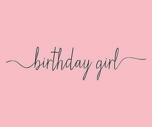 birthday, quotes, and birthday girl image