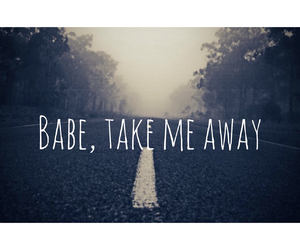 away, babe, and girlfriend image