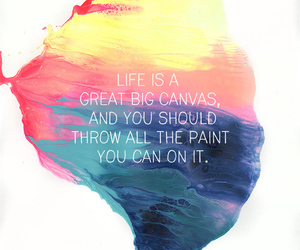 quote, life, and paint image