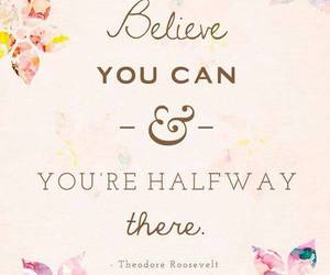believe, quotes, and halfway image