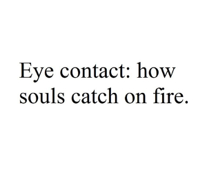 soul, fire, and eye contact image