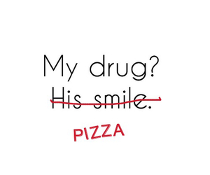 drug, pizza, and smile image
