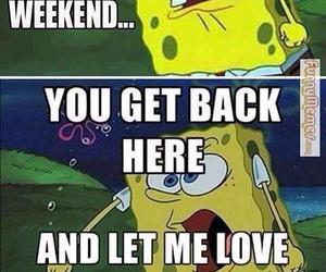 weekend, spongebob, and funny image