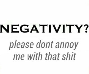 negativity, me, and quote image