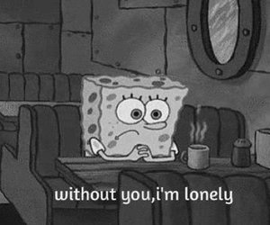 lonely, spongebob, and quote image