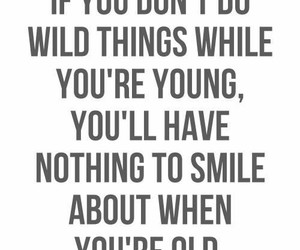 quotes, young, and wild image