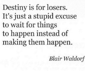 blair waldorf, destiny, and quote image