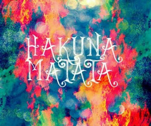 hakuna matata, colors, and no image