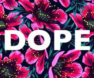 dope, flowers, and wallpaper image