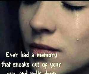 memories, quote, and tears image