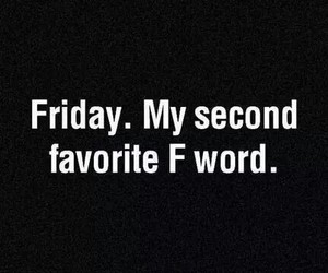 f, favourite, and friday image