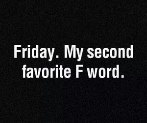 finally, friday, and funny image