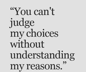 quote, reason, and choice image