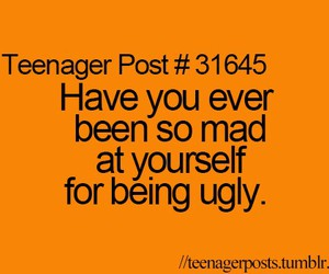 teenager post, true, and ugly image