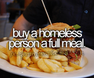 food, homeless, and bucket list image