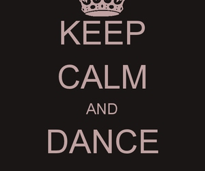 dance and keep calm and... image