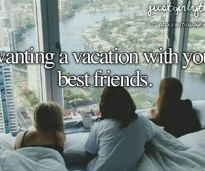 vacation, best friends, and just girly things image