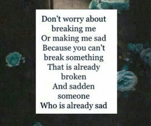 sad, broken, and quote image