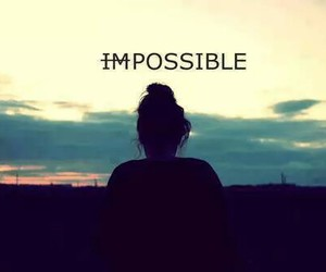 possible, impossible, and Dream image