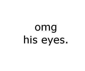 eyes, love, and OMG image