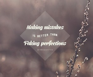 fake, mistakes, and quote image