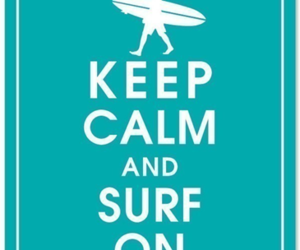 surf, keep calm, and blue image