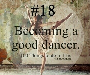 dancer, 18, and 100 things to do in life image
