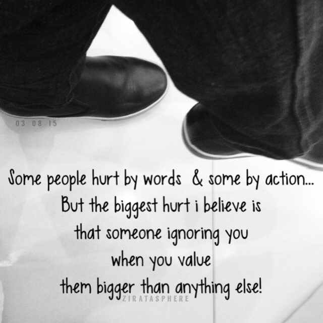 Some People Hurt By Words Some By Action But The Biggest Hurt I