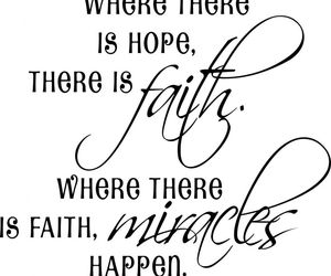 faith, hope, and miracle image