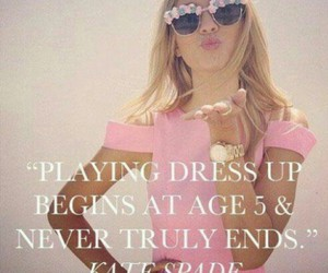 dress up, quote, and kate spade image