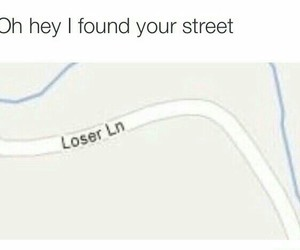 loser, funny, and tumblr image