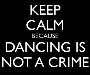 calm, crime, and dancing image