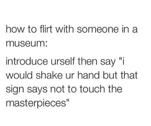 funny, museum, and flirt image