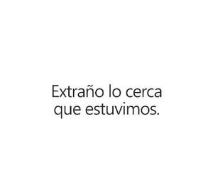frases, extrano, and cerca image