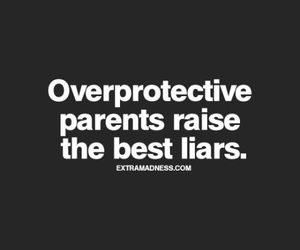lies, Liars, and overprotective image