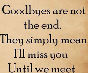 goodbyes, quotes, and sayings image