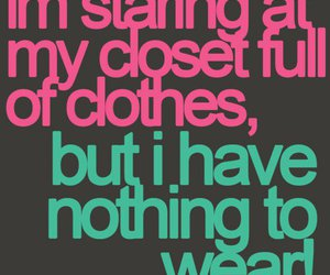 closet, clothes, and quote image