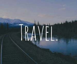 travel, adventure, and quote image