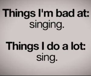 sing, bad, and funny image