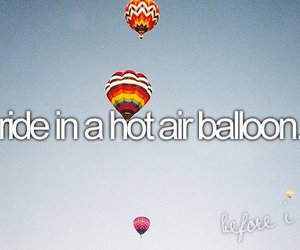 before i die, hot air balloon, and ride image