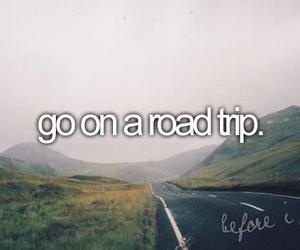 before i die and Road Trip image